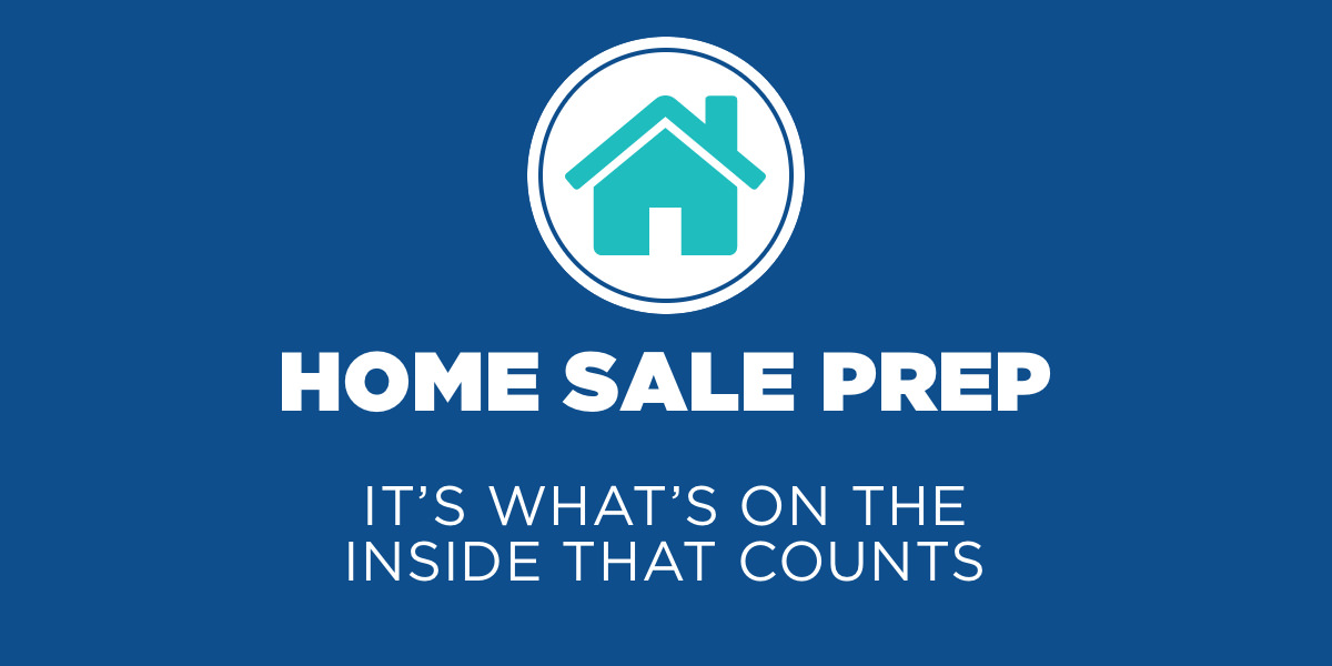 Home Sale Prep - It's What's On the Inside That Counts