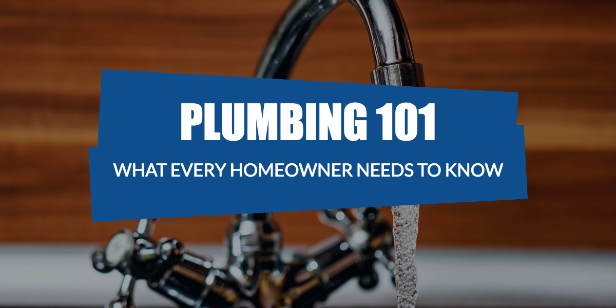 Plumbing 101 - What Every Homeowner Needs to Know